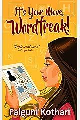 It's Your Move, Wordfreak! Kindle Edition