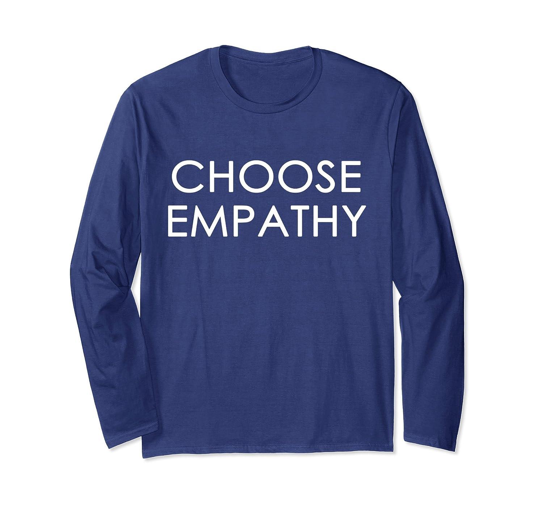 Choose Empathy / Motivational Long Sleeve T-Shirt-Newstyleth