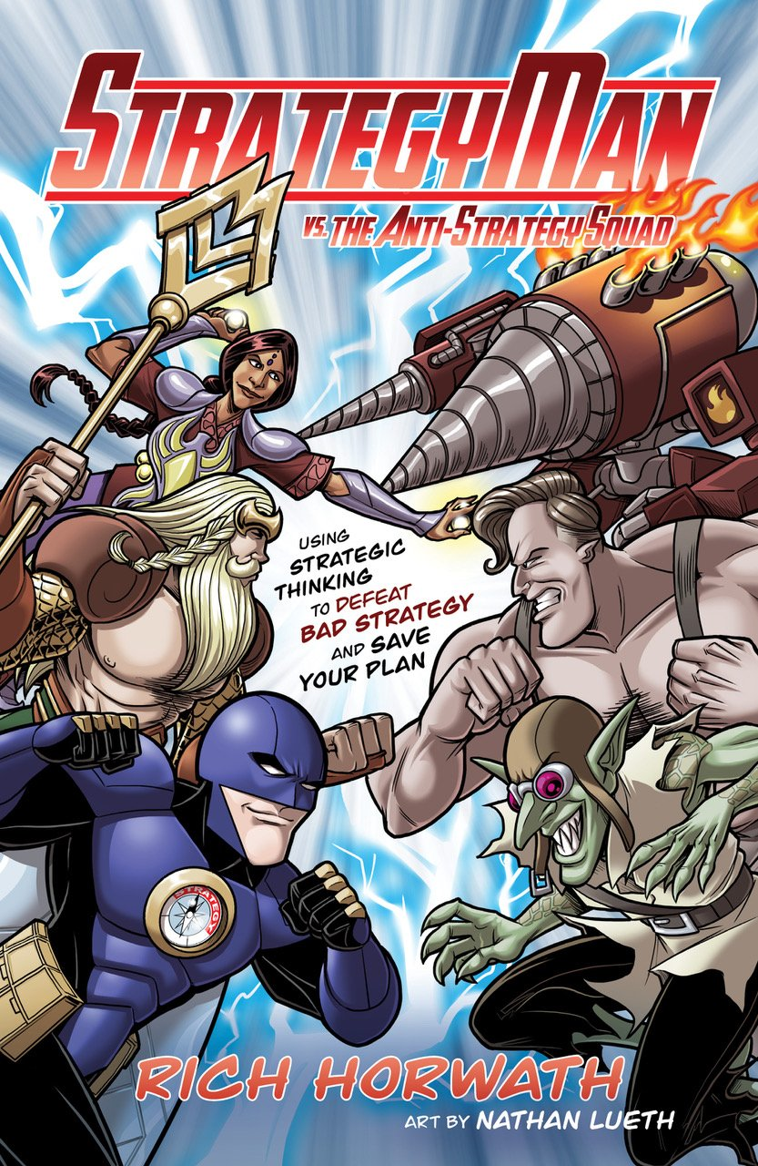 StrategyMan vs. the Anti-Strategy Squad: Using Strategic Thinking to Defeat Bad Strategy and Save Your Plan by Greenleaf Book Group Press (Image #1)