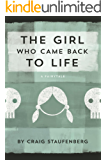 The Girl Who Came Back to Life: A Fairytale