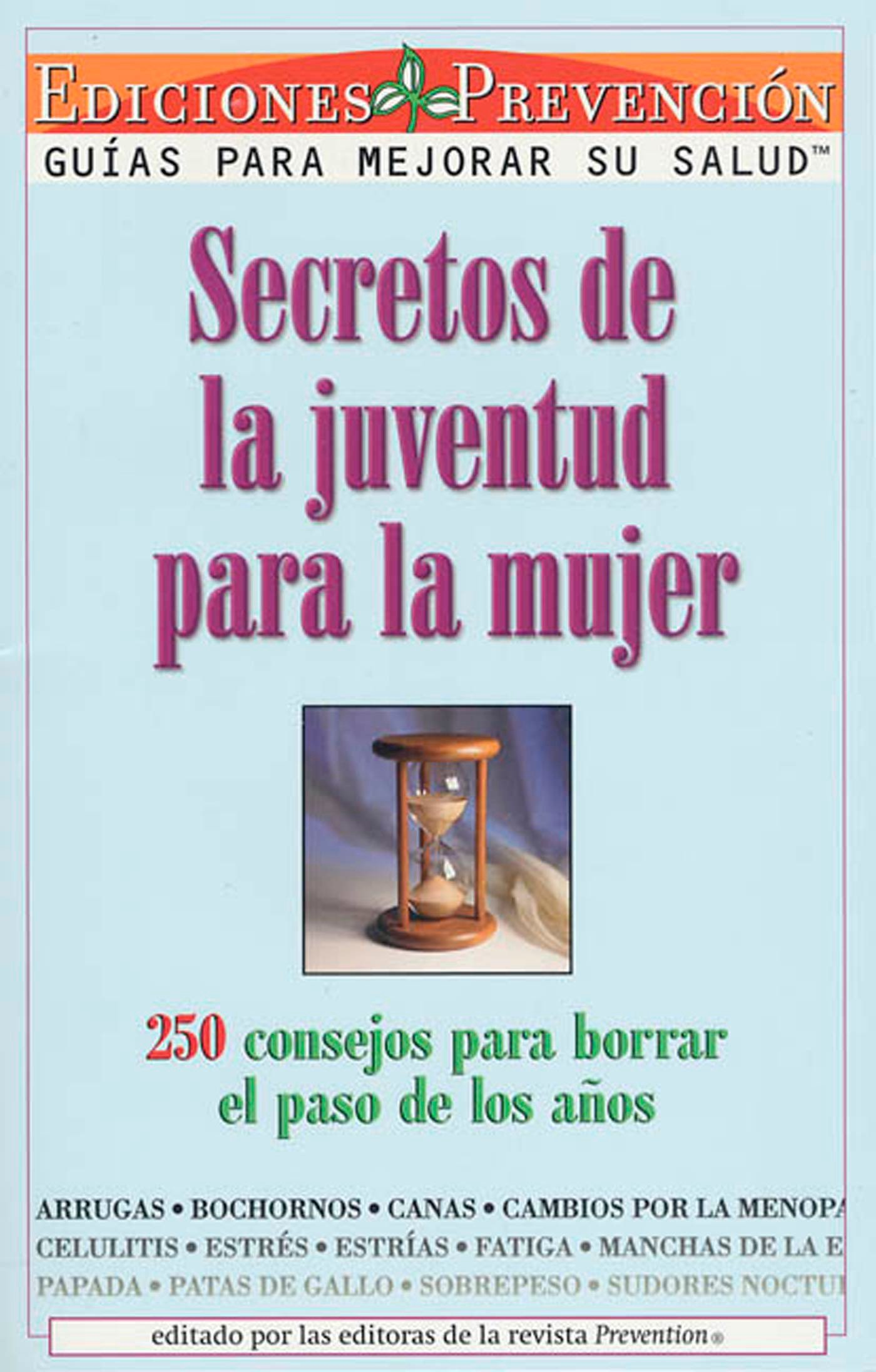 Secretos De La Juventud Para La Mujer (Youth Secrets for Women): The Editors of Prevention Magazine, Abel Delgado, The Editors of Prevention Magazine: ...