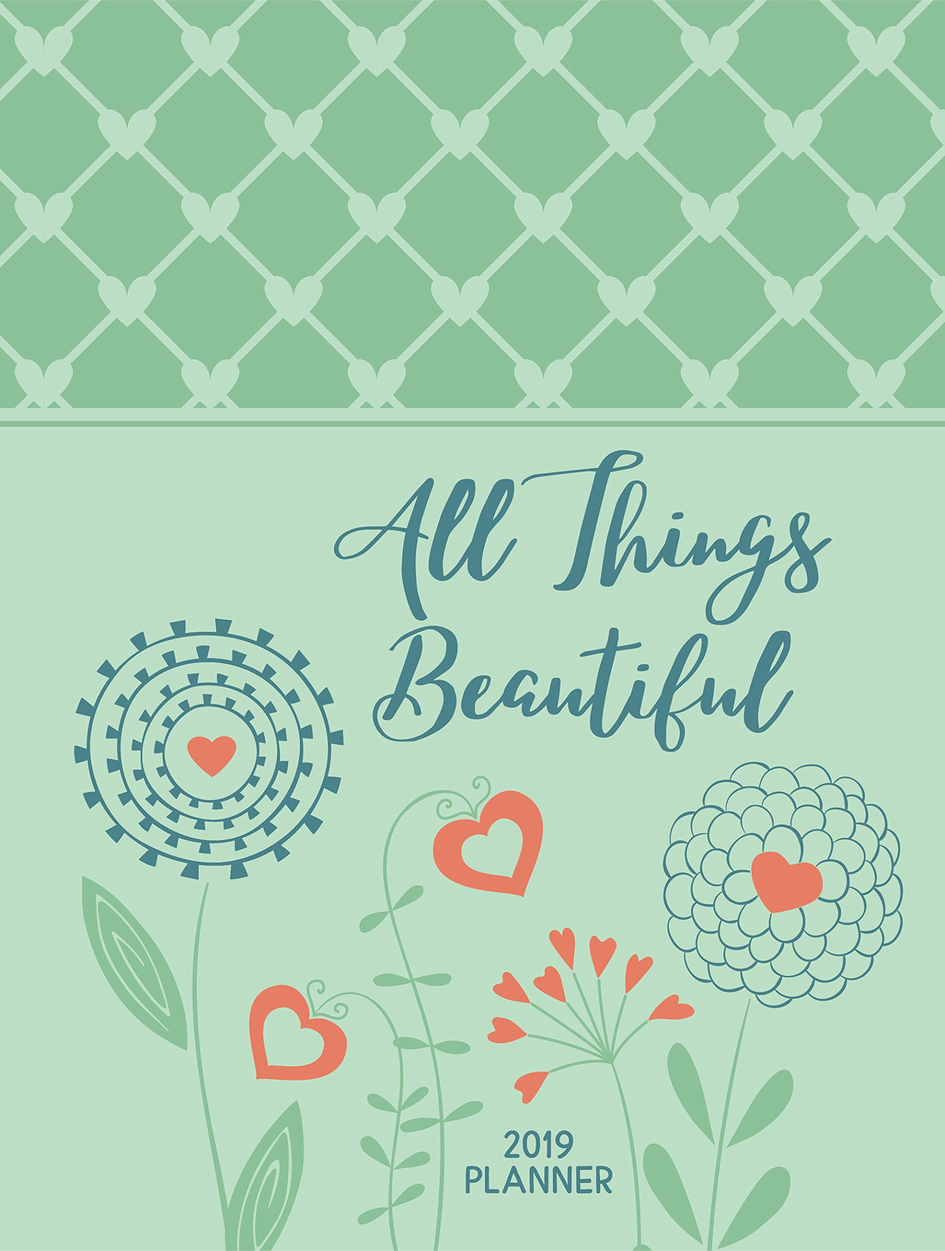 All Things Beautiful 2019 Planner: 16-month Weekly Planner ...