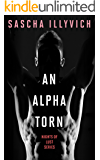 An Alpha Torn (Nights Of Lust Book 1)