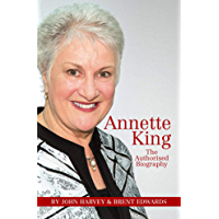Annette King: The Authorised Biography