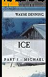 ICE: Part 1 - Michael