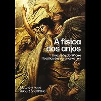 A física dos anjos: Uma visão científica e filosófica dos seres celestiais