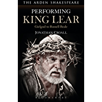 Performing King Lear: Gielgud to Russell Beale