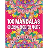 Coloring Book for Adults   100 Mandalas: Adult Mandala Coloring Pages Contains 100 Unique Mandala Coloring Book for Adults St