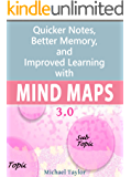 Mind Maps: Quicker Notes, Better Memory, and Improved Learning 3.0 (English Edition)