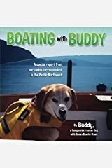Boating with Buddy, Episode 1: From our canine correspondent in the Pacific NW Kindle Edition
