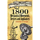 1800 Mechanical Movements: Devices and Appliances (Dover Science Books)