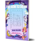 The How to Draw Book for Kids: A Simple Step-by-Step Guide to Drawing Cute and Silly Animals