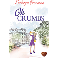 Oh Crumbs (Choc Lit): A wonderfully heartwarming, funny, uplifting read! (English Edition)