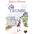 Oh Crumbs (Choc Lit): A wonderfully uplifting summer read!
