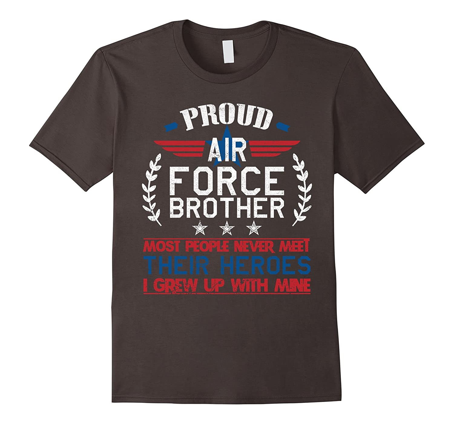 Proud Air Force Brother T Shirt Military Hero Shirt Gift-FL