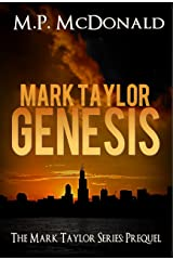 Mark Taylor: Genesis: Mark Taylor Series Prequel (The Mark Taylor Series) Kindle Edition