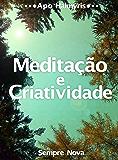 Meditação e Criatividade: Sempre Nova