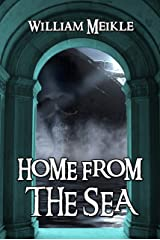 Home From The Sea: Tales of Lovecraftian Terror Kindle Edition