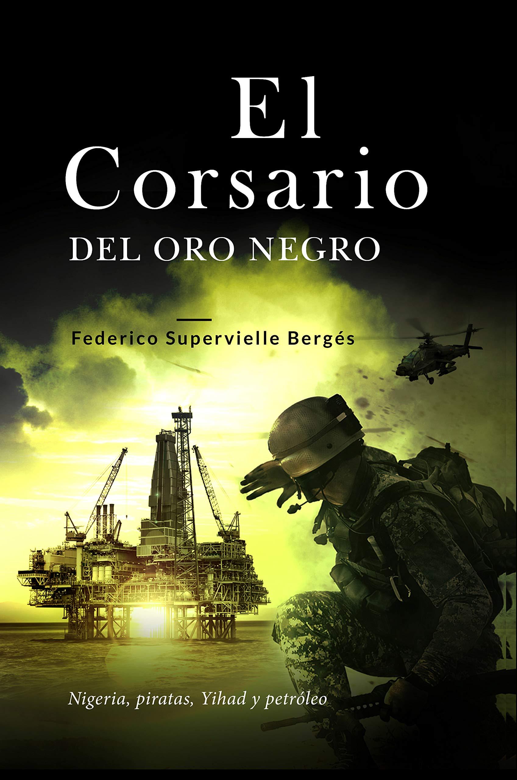 El corsario del oro negro: Nigeria, piratas, Yihad y petróleo (El Albatros nº 2) por Federico Supervielle Bergés