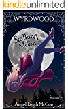 Stalking the Moon: ~ Magical Realism - Adventure - Suspense (Wyrdwood Welcome Book 1)