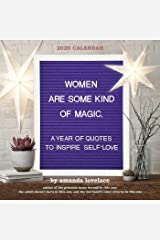 Women Are Some Kind of Magic 2020 Wall Calendar: a year of quotes to inspire self-love Calendar