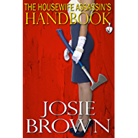 The Housewife Assassin's Handbook (Housewife Assassin Series, Book 1)