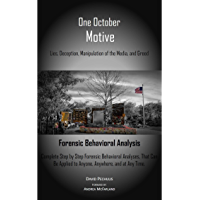 One October Motive: Lies, Deception, Manipulation of the Media and Greed (English Edition)