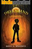 Dreamland Part 1: The Fabric of Dreams: A fantasy adventure novel (The Dreamland Trilogy)