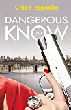 Dangerous to Know (Mad, Bad and Dangerous to Know Trilogy)