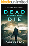 Dead Before You Die: A Scottish Crime Thriller (A DCI Harry McNeil Crime Thriller Book 3)