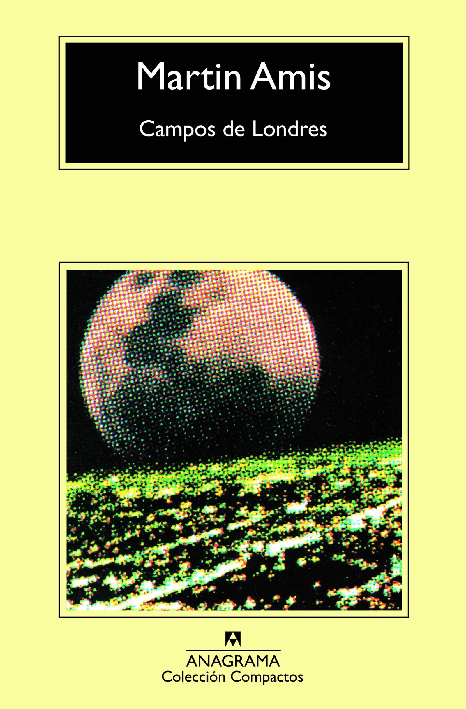 Campos de Londres (Compactos Anagrama): Amazon.es: Amis, Martin ...