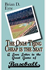 The Only Thing Cheap is the Seat Kindle Edition