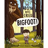 Boy Who Cried Bigfoot!