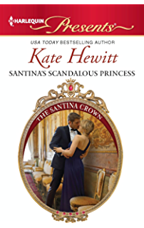 Santinas Scandalous Princess (The Santina Crown Book ...