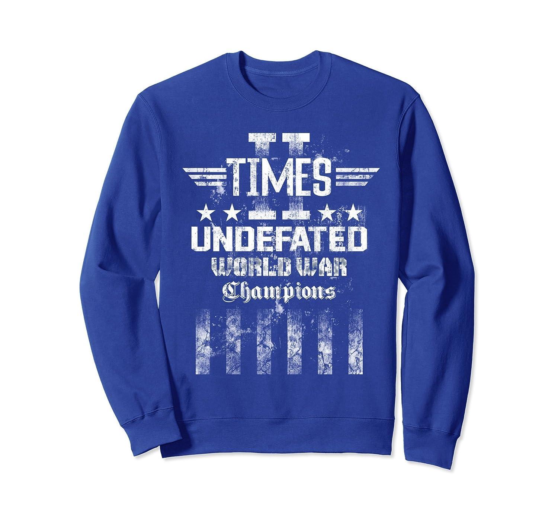 2 Times World War Champions Veteran US Army Sweatshirt- TPT