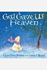 God Gave Us Heaven Hardcover