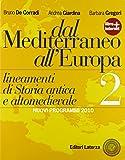 Dal Mediterraneo all'Europa. Lineamenti di storia antica e altomedievale. Con espansione online. Per le Scuole superiori: 2