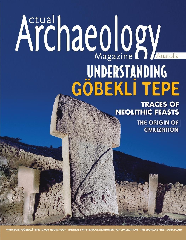 Actual Archaeology: UNDERSTANDING GOBEKLI TEPE (Issue) ebook