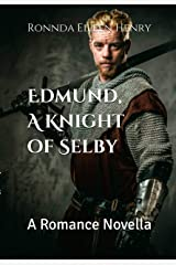 Edmund, A Knight of Selby: A Romance Novella Kindle Edition