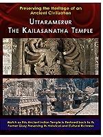 Uttaramerur - The Kailasanatha Temple - Preserving Heritage of an Ancient Civilization