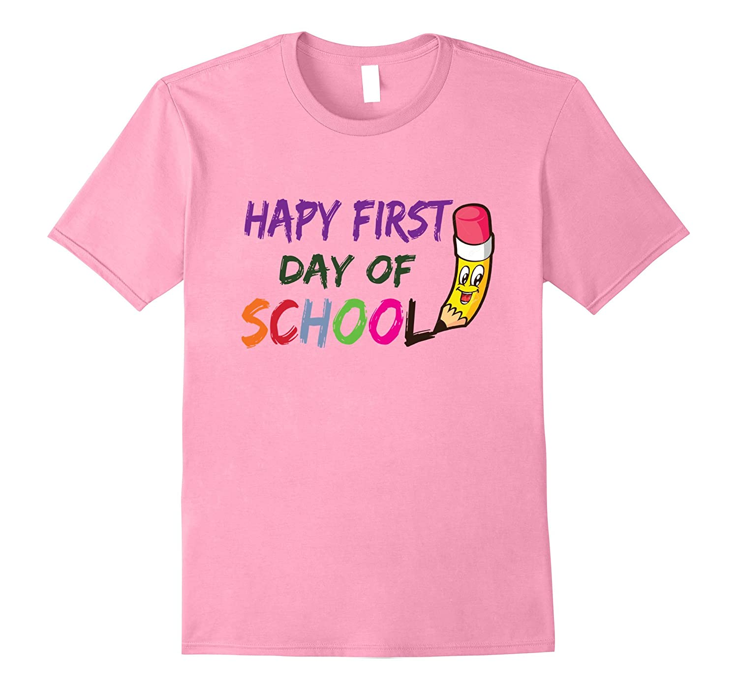 Happy First Day Of School T Shirt Funny New Student T-Shirt