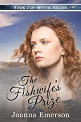 The Fishwife's Prize: The Monroe Sisters: Chloe (Mystic Brides Book 2) Kindle Edition