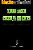 Rete Oscura: Manuale pratico per muoversi, vendere e comprare nel Deep Web. Seconda Edizione Maggio 2016