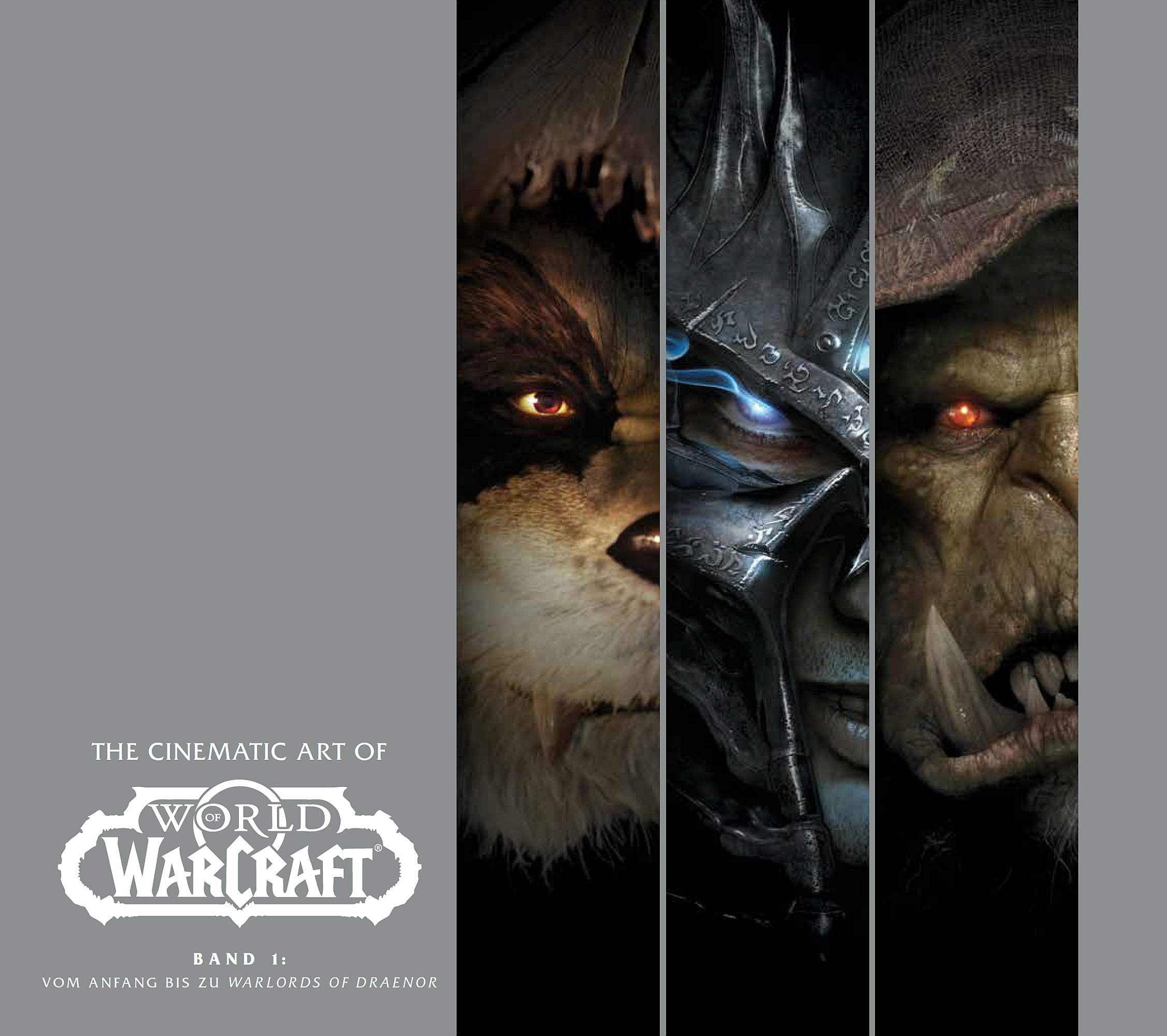 The Cinematic Art of World of Warcraft: Bd. 1: Vom Anfang bis zu Warlords of Draenor