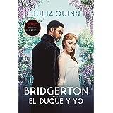 El duque y yo (Bridgerton 1) (Spanish Edition)