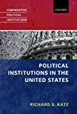 Political Institutions in the United States (Comparative Political Institutions Series)