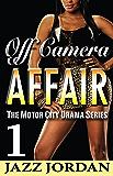 Off Camera Affair 1 (The Motor City Drama Series)
