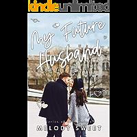 My Future Husband: An Opposites Attract Sweet Romance Novel (Lyrics of Love Book 5) book cover