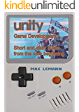 Unity Game Development: Short and easy guide from the very beginning