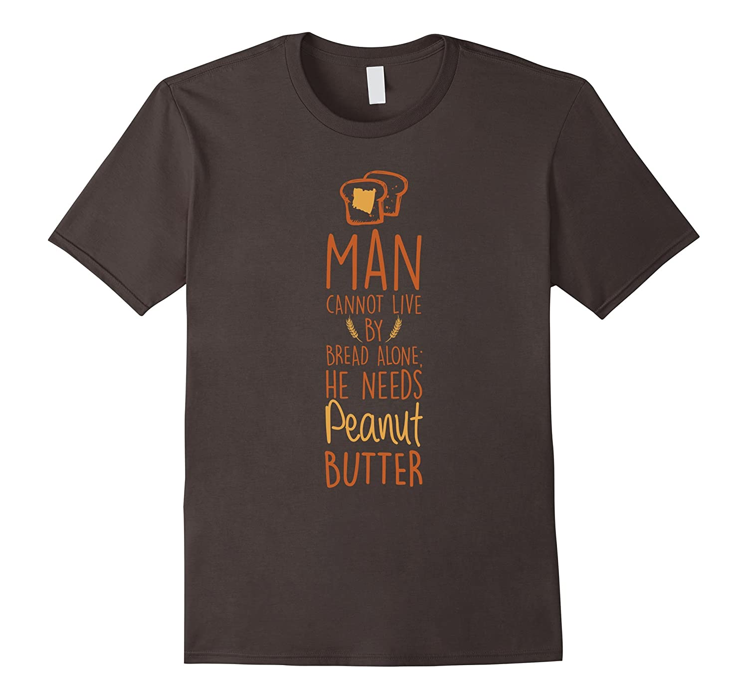 Man Cannot Live Bread Peanut Butter Meal Toast Funny T-Shirt-Art